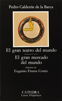 El gran teatro del mundo/ El gran mercado del mundo/ The Great Theater of the World/ The World is a Fair