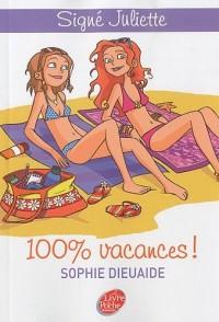 Signé Juliette, Tome 2 : 100% vacances !