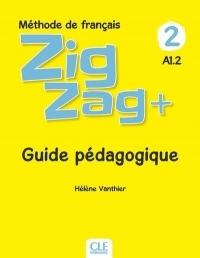 Méthode de français Zigzag+ 2 A1.2 : Guide pédagogique