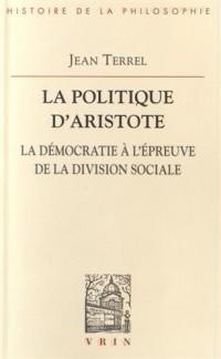 La politique d'Aristote, la démocratie à l'épreuve de la division sociale