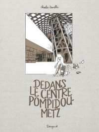 Dedans le centre Pompidou-Metz - tome 0 - Dedans le centre Pompidou-Metz