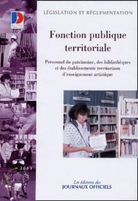 Fonction publique territoriale : Personnel du patrimoine, des bibliothèques et des établissements territoriaux d'enseignement artistique : Statuts ... concours et examens professionnels