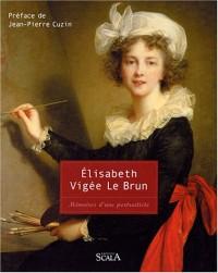 Elisabeth Vigée Le Brun : Mémoires d'une portraitiste