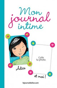 Le journal d'Alice : Mon journal intime