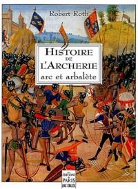 Histoire de l'archerie : Arc et arbalète