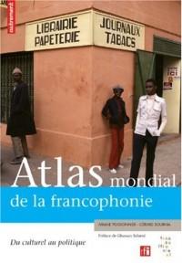 Atlas mondial de la francophonie : Du culturel au politique