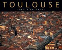 Toulouse Vue d'en Haut