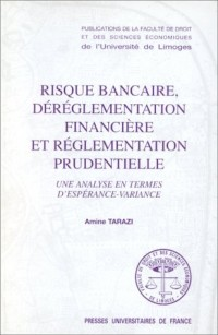 Risque bancaire, déréglementation financière et réglementation prudentielle
