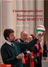 L'autobiographie dilatée : Entretiens avec Nanni Moretti