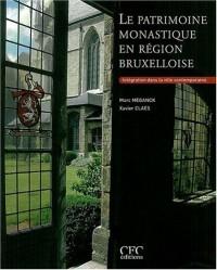 Le patrimoine monastique en région bruxelloise : Intégration dans la ville contemporain