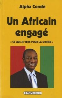 Alpha conde un africain engagé : Ce que je veux pour la Guinée