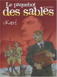Le Paquebot des sables, tome 1 : Karl