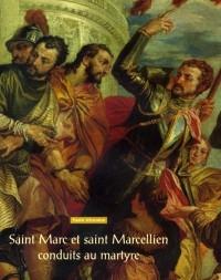 Saint Marc et saint Marcellien conduits au martyre, de Paolo Véronèse