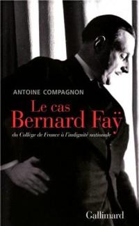 Le cas Bernard Faÿ : Du Collège de France à l'indignité nationale