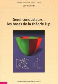 Semi-Conducteurs les Bases de la Theorie K.P