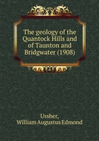 The geology of the Quantock Hills and of Taunton and Bridgwater (1908)