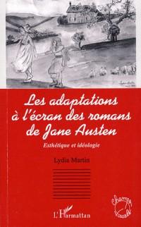 Les adaptations à l'écran des romans de Jane Austen : Esthétique et idéologie