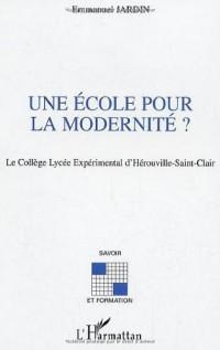 Une école pour la modernité?: le collège lycée expérimental d'Hérouville-Saint-Clair