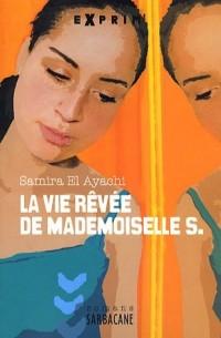 La vie rêvée de Mademoiselle S.