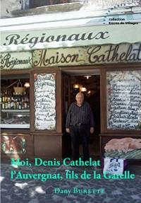 Moi, Denis Cathelat l'Auvergnat, fils de la Garelle