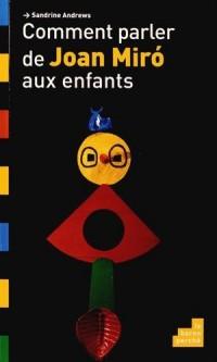 Comment parler de Joan Miro aux enfants