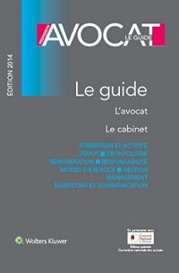 Profession Avocat : Le guide, 2014 L'avocat, le cabinet