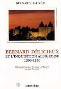 Bernard Délicieux et l'inquisition albigeoise : 1300-1320