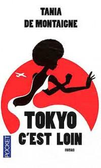 TOKYO C EST LOIN