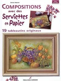 Compositions avec des serviettes en papier : 19 tableautins originaux