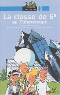 La Classe de 6e au futuroscope