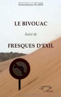 Bivouac suivi de fresques d'exil