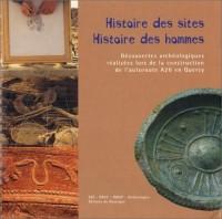 Histoire des sites, histoire des hommes : Découvertes archéologiques réalisées lors de la construction de l'autoroute A20 en Quercy (CD-Rom inclus)