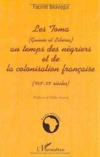 Toma (Guinee et Liberia) au Temps des Negriers et de Co