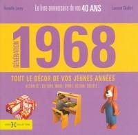 Génération 68 : Le livre anniversaire de vos 40 ans