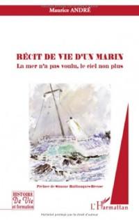 Récit de vie d'un marin : La mer n'a pas voulu, le ciel non plus