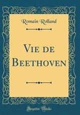 Vie de Beethoven (Classic Reprint)