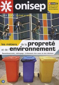 Les métiers de la propreté et de l'environnement : Assainissement, nettoyage, traitement des eaux et des déchets