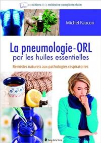 La pneumologie - ORL par les huiles essentielles