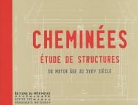 Cheminées : Etude de structures du Moyen Age au XVIIIe siècle