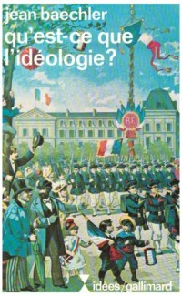 Qu'est-ce que l'idéologie ?