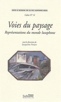 Cahier de recherche, N° 14 : Voies du paysage : Représentations du monde lusophone