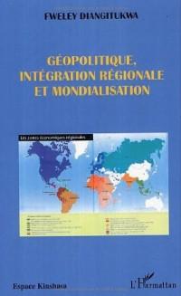 Géopolitique, intégration régionale et mondialisation