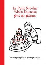 Le Petit Nicolas & Alain Ducasse font des gâteaux