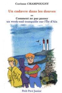 Un cadavre dans les douves... ou comment ne pas passer un week-end tranquille sur l'île d'Aix