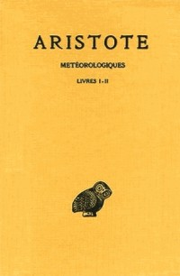 Aristote. Météorologiques, tome 1 : Livres I et II