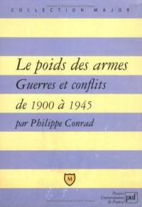 Le Poids des armes : Guerre et conflits de 1900 à 1945