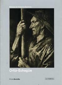 Ortiz Echagüe : Un Notario De La Tradicion