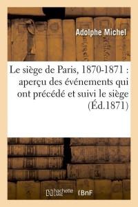 Le Siege de Paris  1870 1871  ed 1871