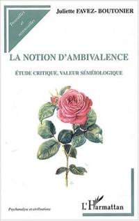 La notion d'ambivalence : Etude critique, valeur séméiologique