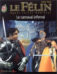 Le Félin - Agent secret médiéval, tome 11 : Le carnaval infernal